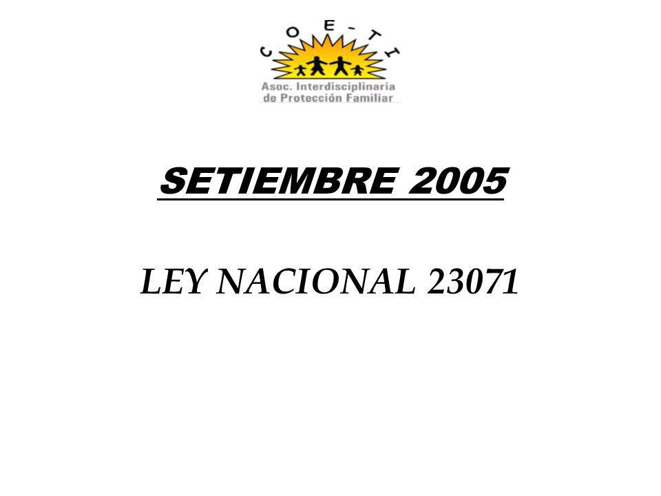SETIEMBRE 2005 LEY NACIONAL 23071