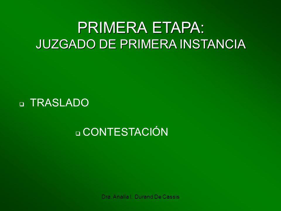 Dra. Analía I. Durand De Cassis PRIMERA ETAPA: JUZGADO DE PRIMERA INSTANCIA TRASLADO CONTESTACIÓN