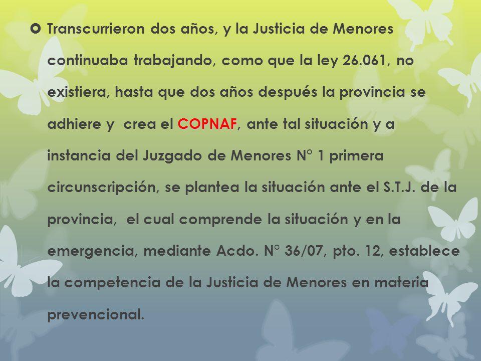 COPNAF, Transcurrieron dos años, y la Justicia de Menores continuaba trabajando, como que la ley 26.061, no existiera, hasta que dos años después la p