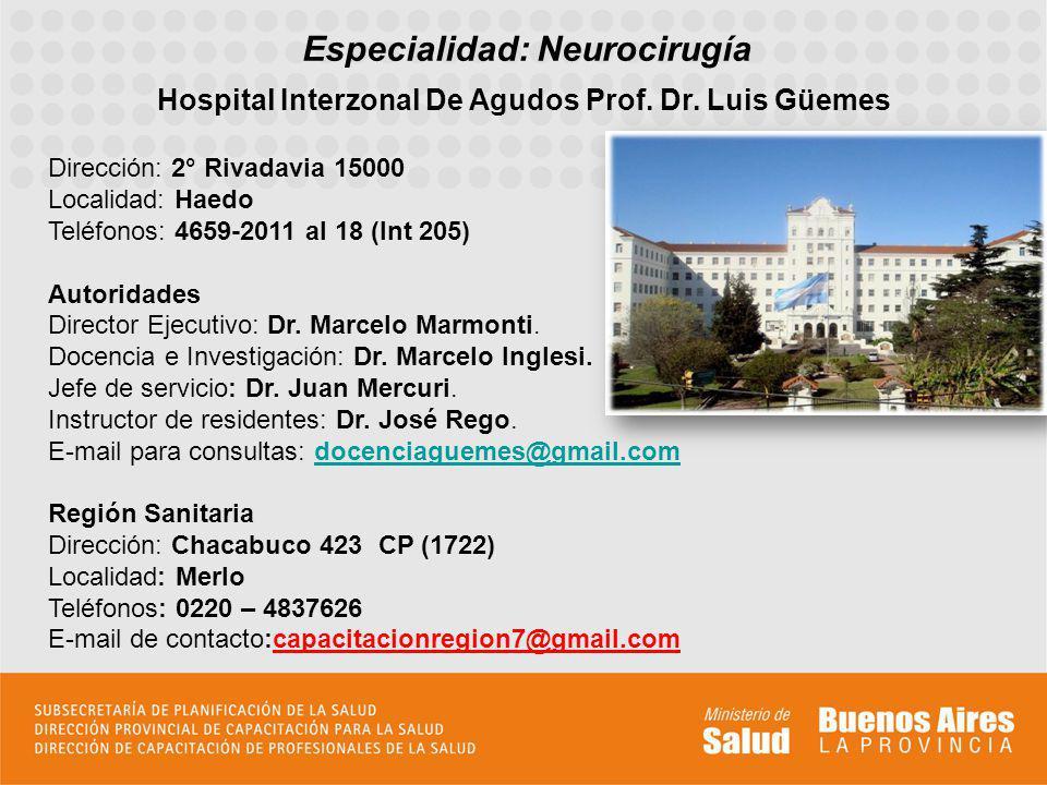 Especialidad: Neurocirugía Hospital Interzonal De Agudos Prof.