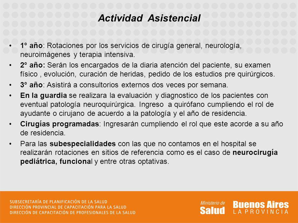 1° año: Rotaciones por los servicios de cirugía general, neurología, neuroimágenes y terapia intensiva.