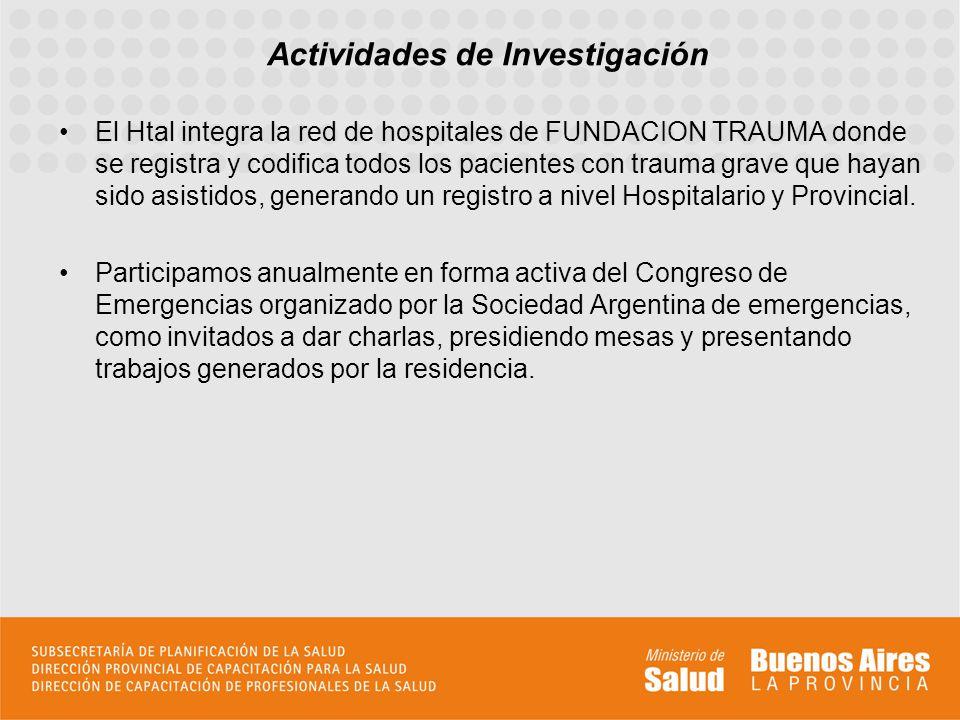 El Htal integra la red de hospitales de FUNDACION TRAUMA donde se registra y codifica todos los pacientes con trauma grave que hayan sido asistidos, g