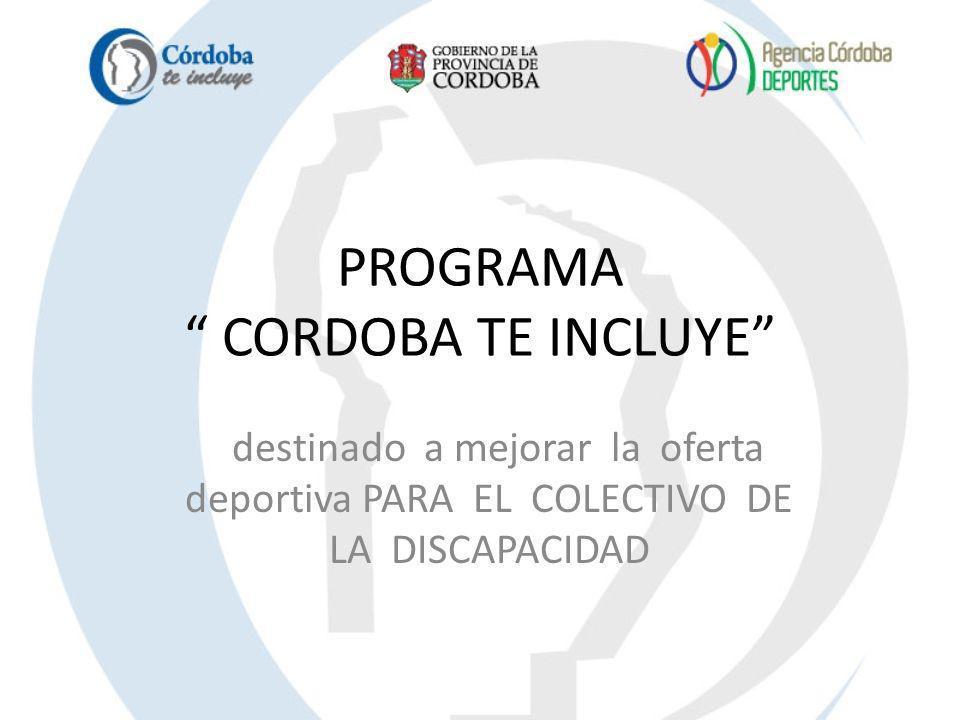 PROGRAMA CORDOBA TE INCLUYE destinado a mejorar la oferta deportiva PARA EL COLECTIVO DE LA DISCAPACIDAD