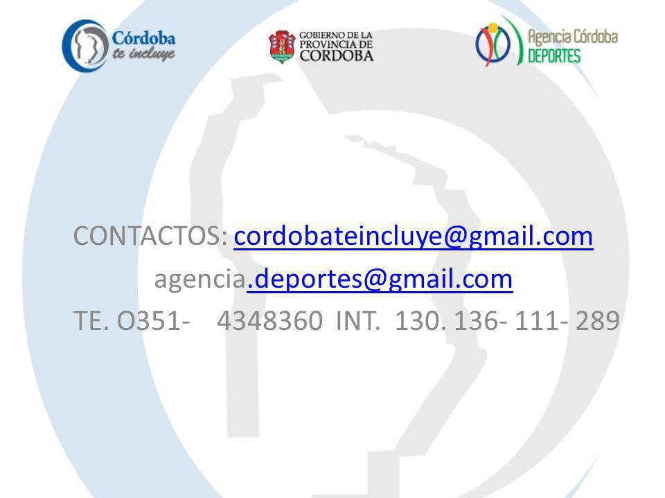 CONTACTOS: cordobateincluye@gmail.comcordobateincluye@gmail.com agencia.deportes@gmail.com.deportes@gmail.com TE. O351- 4348360 INT. 130. 136- 111- 28