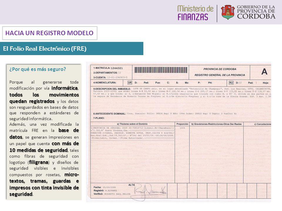 El Folio Real Electrónico (FRE) ¿Por qué es más seguro? informática todos los movimientos quedan registrados Porque al generarse toda modificación por