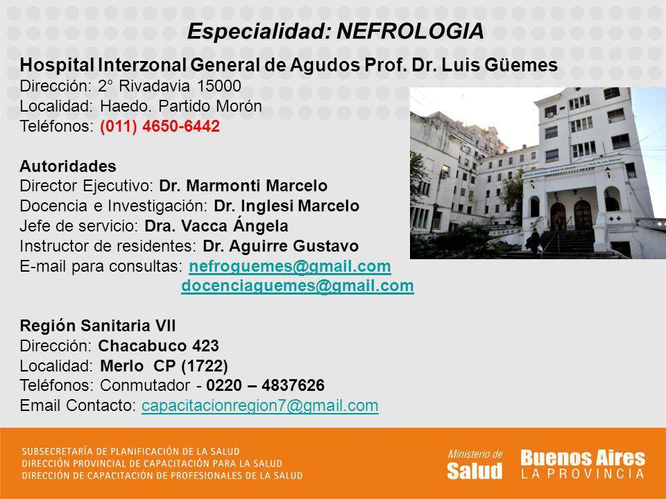 Especialidad: NEFROLOGIA Hospital Interzonal General de Agudos Prof.