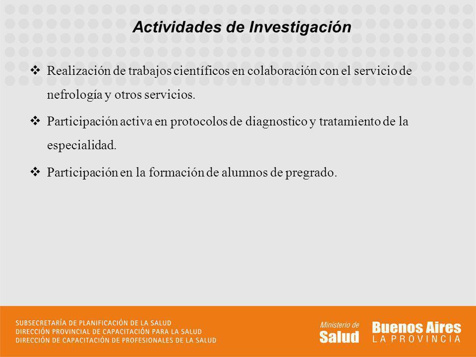 Realización de trabajos científicos en colaboración con el servicio de nefrología y otros servicios. Participación activa en protocolos de diagnostico
