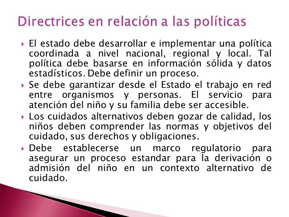 El estado debe desarrollar e implementar una política coordinada a nivel nacional, regional y local.
