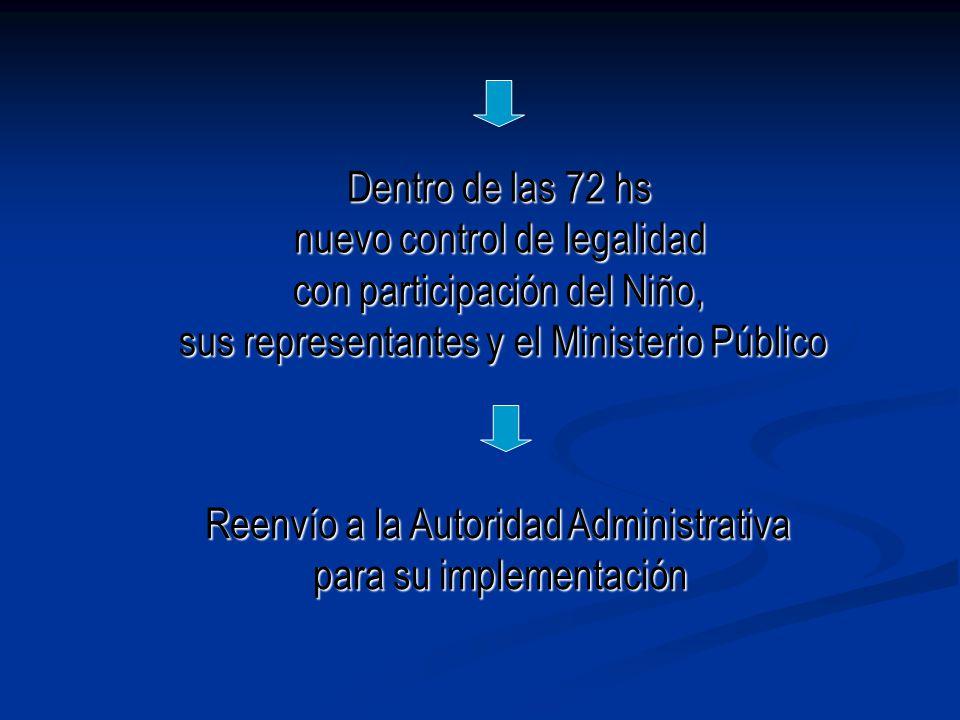 Reenvío a la Autoridad Administrativa para su implementación Dentro de las 72 hs nuevo control de legalidad con participación del Niño, sus representa