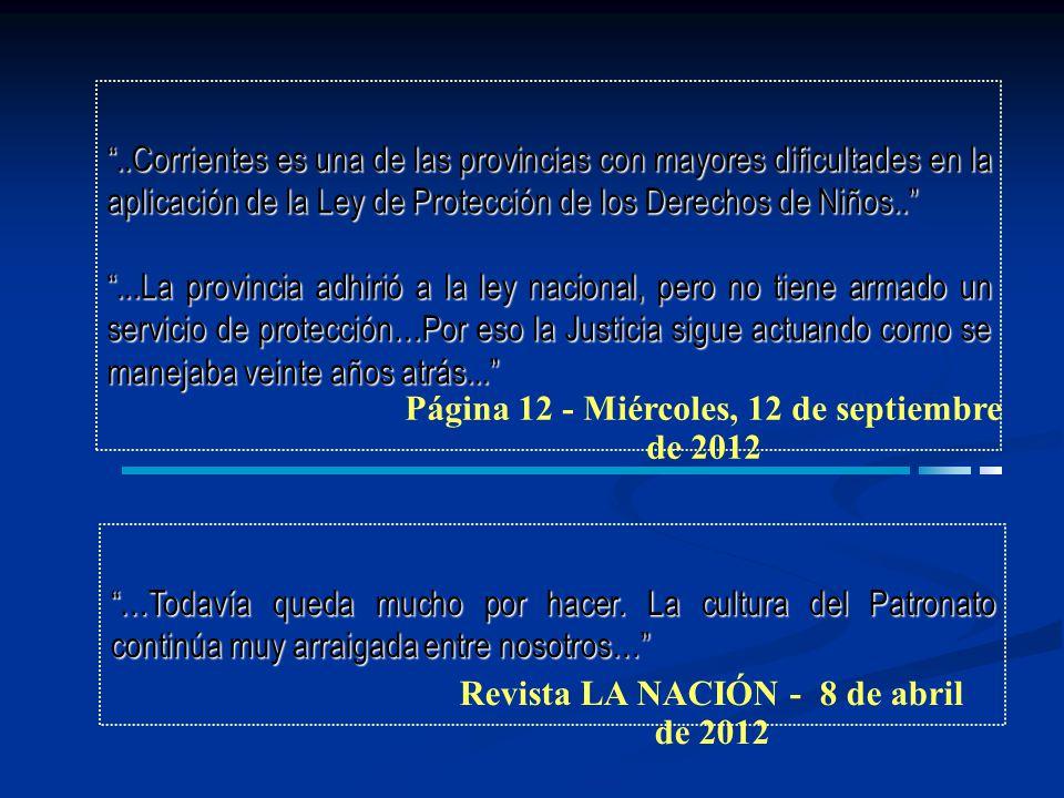 ..Corrientes es una de las provincias con mayores dificultades en la aplicación de la Ley de Protección de los Derechos de Niños.....La provincia adhi