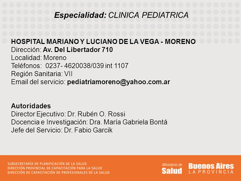 Perfil asistencial del servicio sede El Hospital cuenta con: –Sala de internación pediátrica con 20 camas.