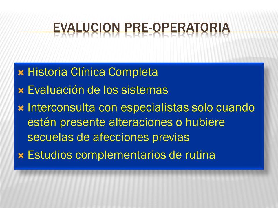 Historia Clínica Completa Evaluación de los sistemas Interconsulta con especialistas solo cuando estén presente alteraciones o hubiere secuelas de afe