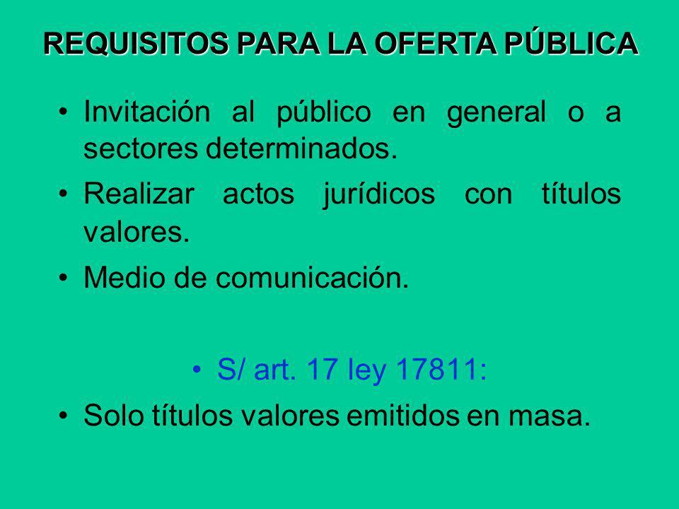 REQUISITOS PARA LA OFERTA PÚBLICA Invitación al público en general o a sectores determinados.