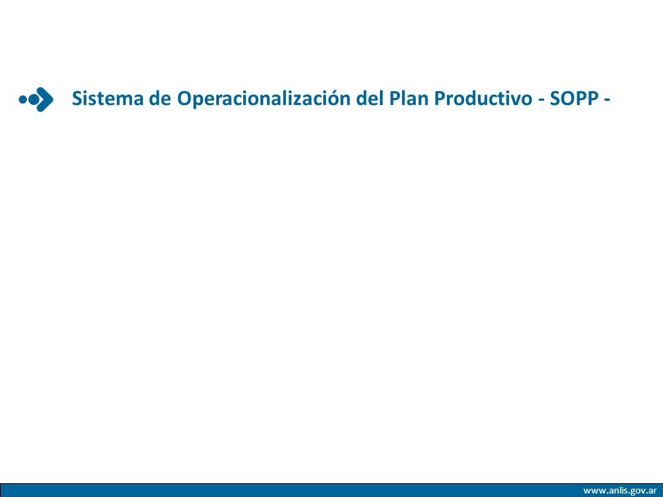 Tablas básicas del sistema Clasificador Presupuestario Catálogo de Insumos Unidades organizativas Catálogo de Productos www.anlis.gov.ar Sistema de Operacionalización del Plan Productivo - SOPP -