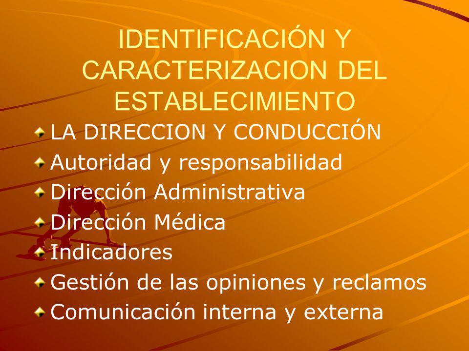 IDENTIFICACIÓN Y CARACTERIZACION DEL ESTABLECIMIENTO LA DIRECCION Y CONDUCCIÓN Autoridad y responsabilidad Dirección Administrativa Dirección Médica I
