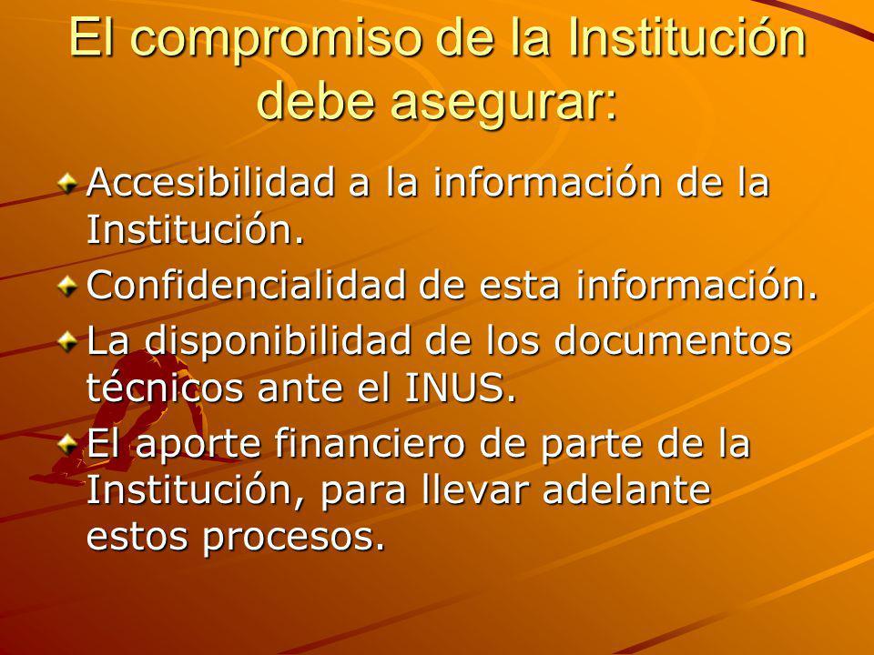 El compromiso de la Institución debe asegurar: Accesibilidad a la información de la Institución. Confidencialidad de esta información. La disponibilid
