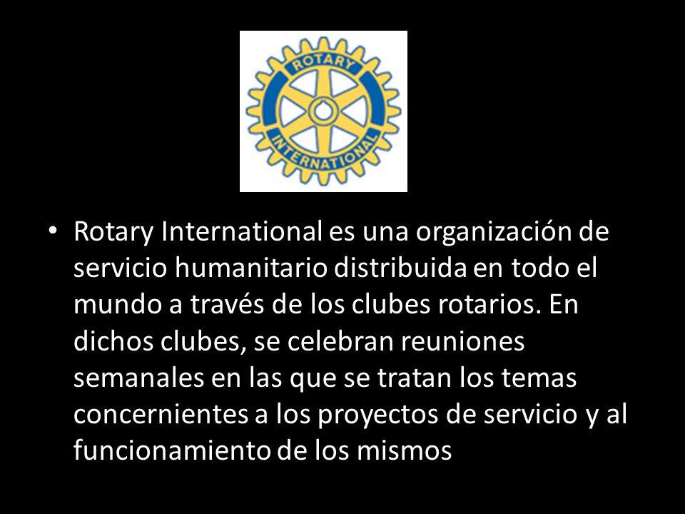 Rotary International es una organización de servicio humanitario distribuida en todo el mundo a través de los clubes rotarios. En dichos clubes, se ce