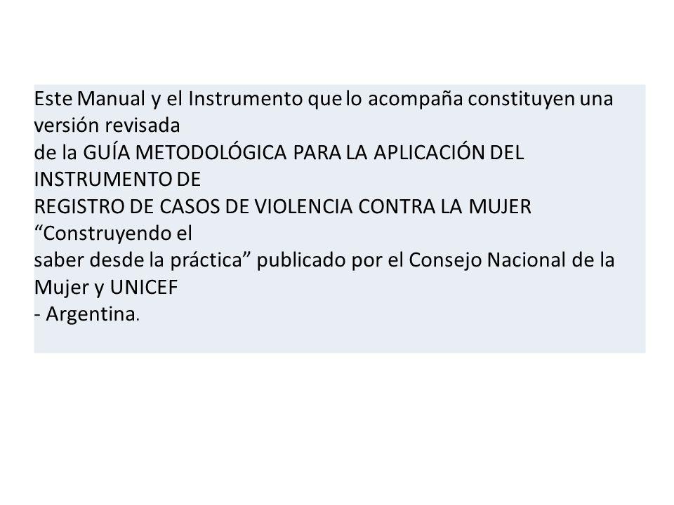 Este Manual y el Instrumento que lo acompaña constituyen una versión revisada de la GUÍA METODOLÓGICA PARA LA APLICACIÓN DEL INSTRUMENTO DE REGISTRO D