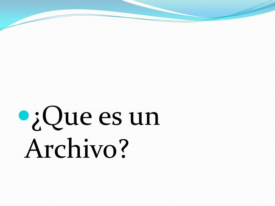 ¿Que es un Archivo?