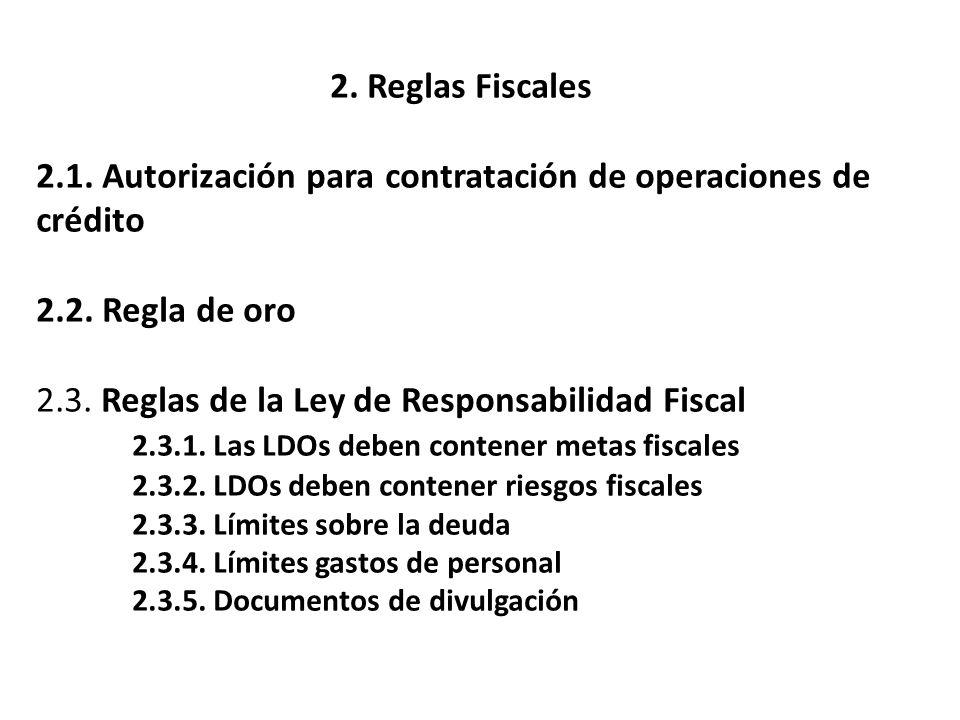 2. Reglas Fiscales 2.1. Autorización para contratación de operaciones de crédito 2.2.
