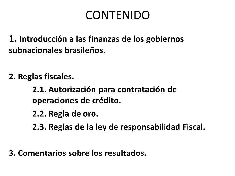 CONTENIDO 1. Introducción a las finanzas de los gobiernos subnacionales brasileños.