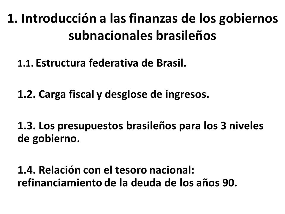 1. Introducción a las finanzas de los gobiernos subnacionales brasileños 1.1.