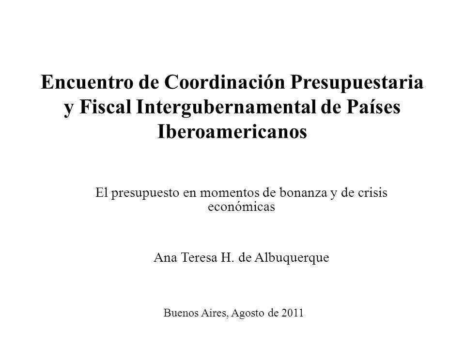 Encuentro de Coordinación Presupuestaria y Fiscal Intergubernamental de Países Iberoamericanos Buenos Aires, Agosto de 2011 El presupuesto en momentos