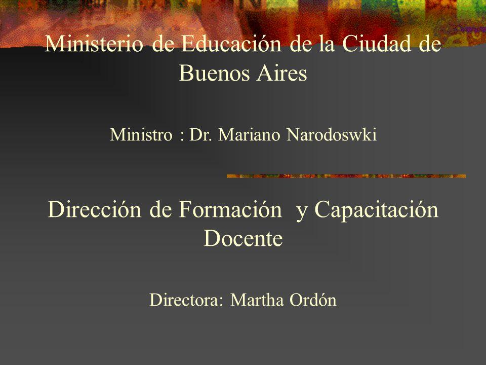 Ministerio de Educación de la Ciudad de Buenos Aires Ministro : Dr.
