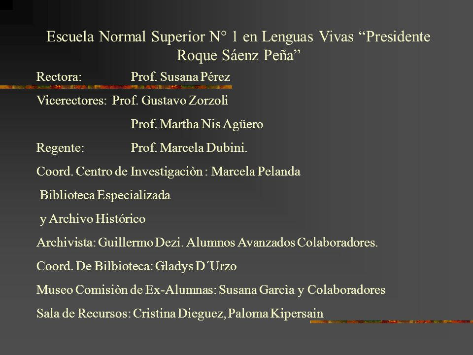 Escuela Normal Superior N° 1 en Lenguas Vivas Presidente Roque Sáenz Peña Rectora: Prof.