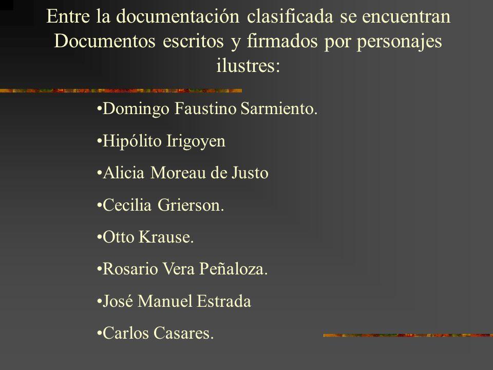 Entre la documentación clasificada se encuentran Documentos escritos y firmados por personajes ilustres: Domingo Faustino Sarmiento.
