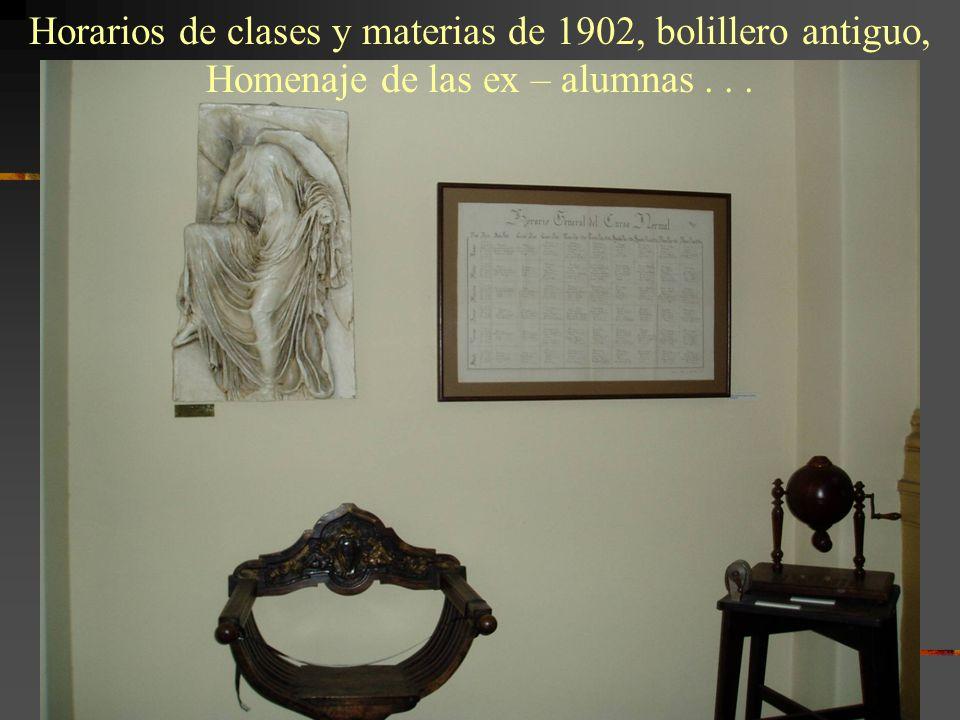 Horarios de clases y materias de 1902, bolillero antiguo, Homenaje de las ex – alumnas...