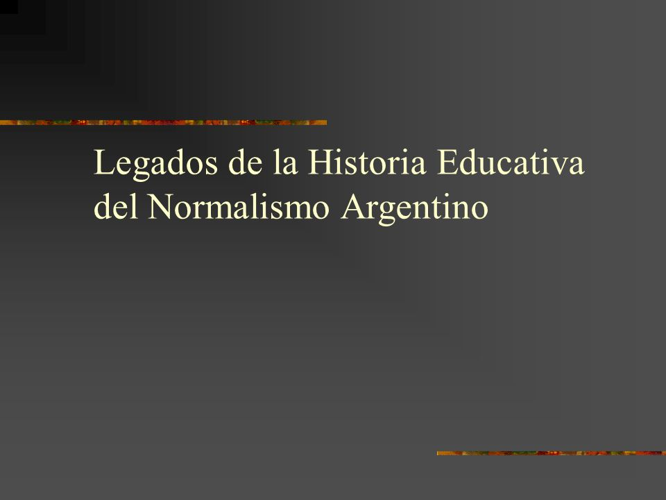 Legados de la Historia Educativa del Normalismo Argentino