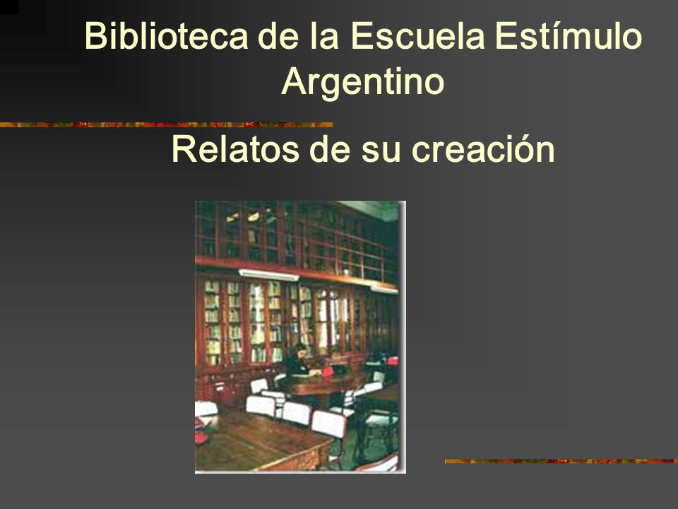 En 1876: Es formada por alumnas una sociedad con el nombre de Biblioteca Estímulo Argentino.