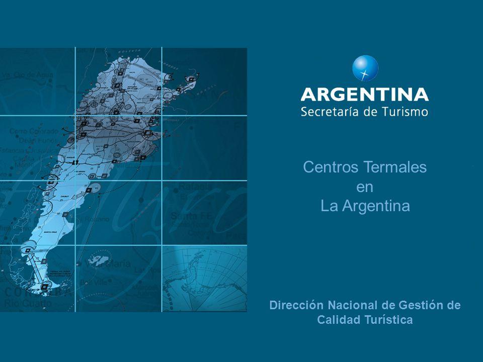 Centros Termales en La Argentina Dirección Nacional de Gestión de Calidad Turística