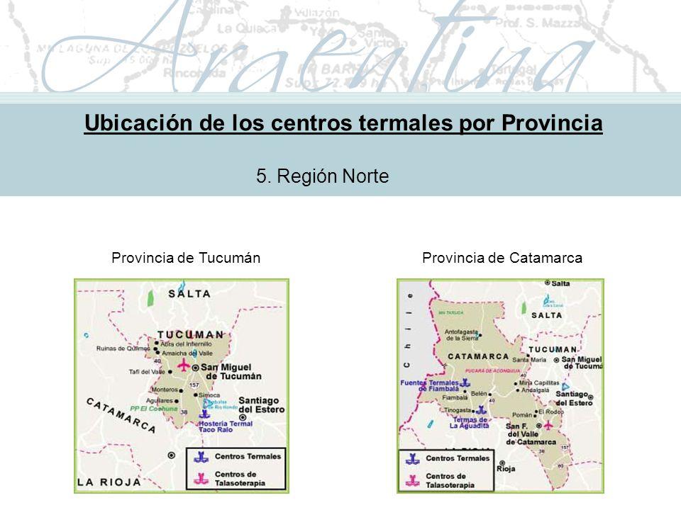 Metodología de Implementación Ubicación de los centros termales por Provincia 5.