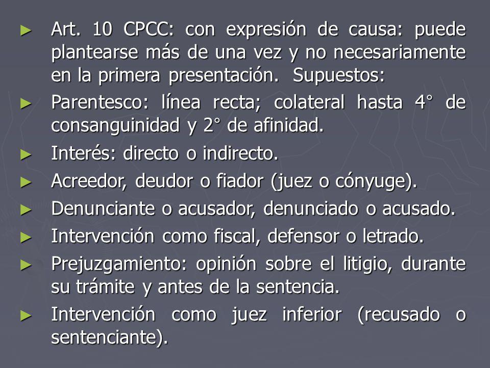 Art. 10 CPCC: con expresión de causa: puede plantearse más de una vez y no necesariamente en la primera presentación. Supuestos: Art. 10 CPCC: con exp