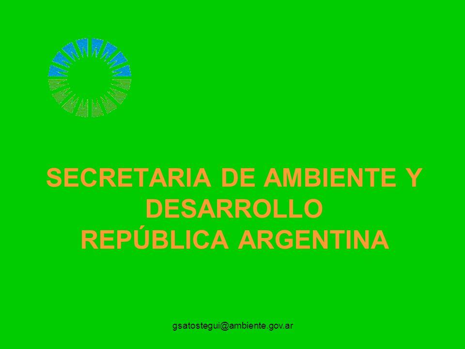 gsatostegui@ambiente.gov.ar SECRETARIA DE AMBIENTE Y DESARROLLO REPÚBLICA ARGENTINA