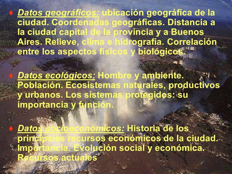 gsatostegui@ambiente.gov.ar Datos geográficos: ubicación geográfica de la ciudad. Coordenadas geográficas. Distancia a la ciudad capital de la provinc