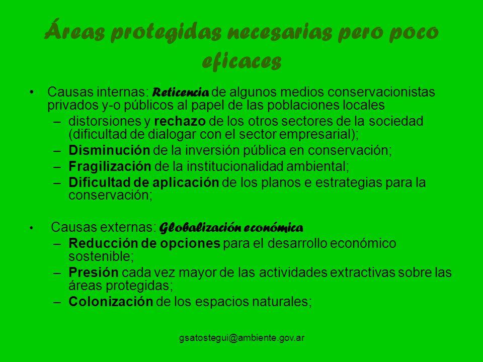 gsatostegui@ambiente.gov.ar Áreas protegidas necesarias pero poco eficaces Causas internas: Reticencia de algunos medios conservacionistas privados y-