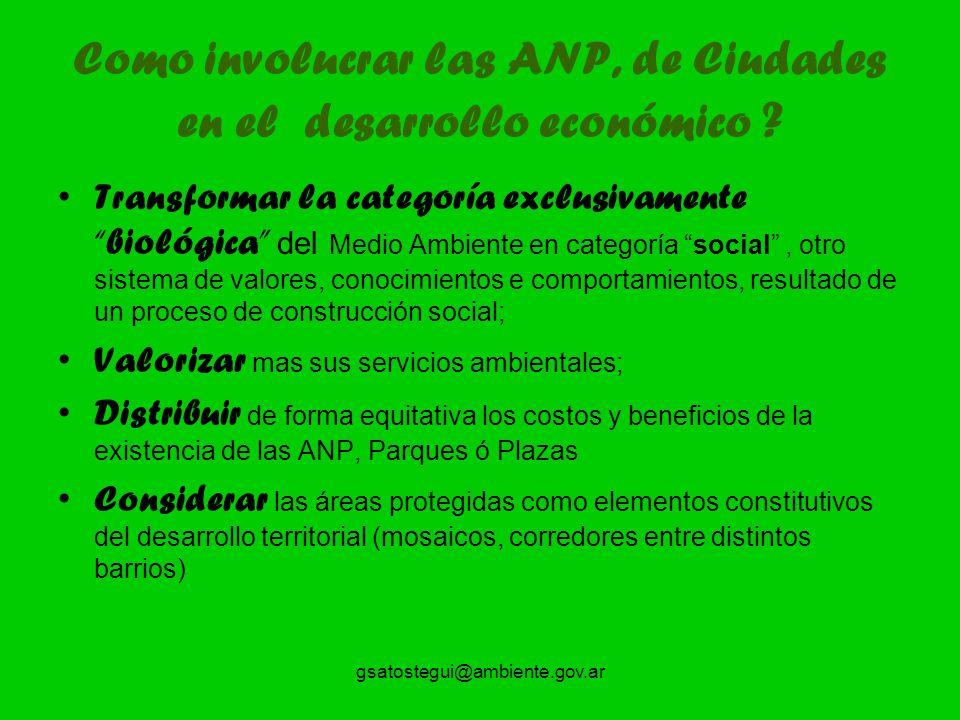 gsatostegui@ambiente.gov.ar Como involucrar las ANP, de Ciudades en el desarrollo económico ? Transformar la categoría exclusivamentebiológica del Med