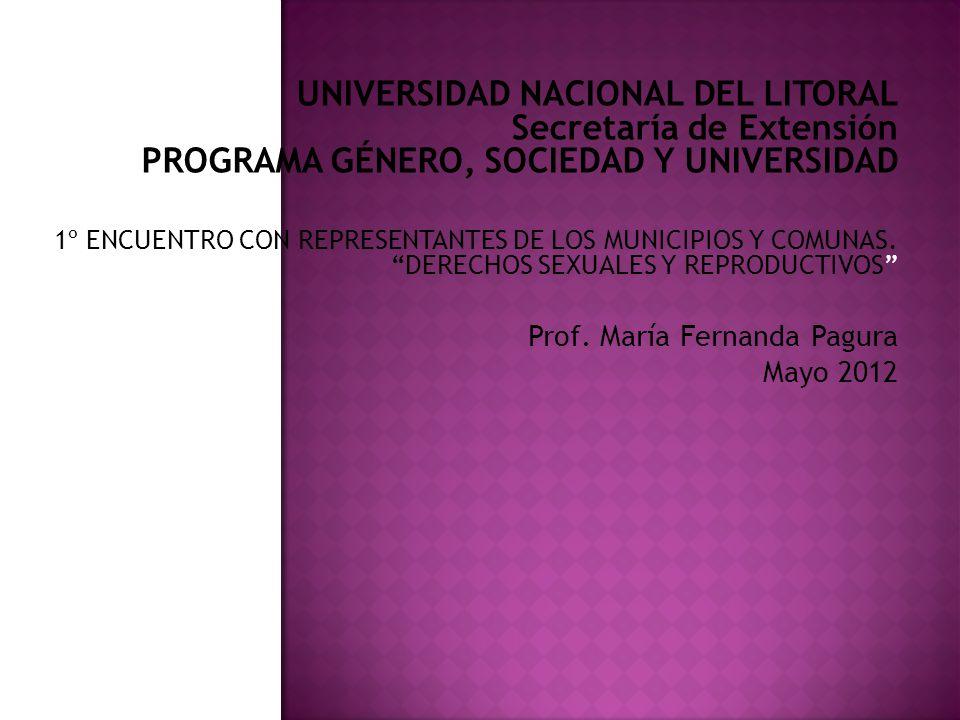 UNIVERSIDAD NACIONAL DEL LITORAL Secretaría de Extensión PROGRAMA GÉNERO, SOCIEDAD Y UNIVERSIDAD 1º ENCUENTRO CON REPRESENTANTES DE LOS MUNICIPIOS Y COMUNAS.