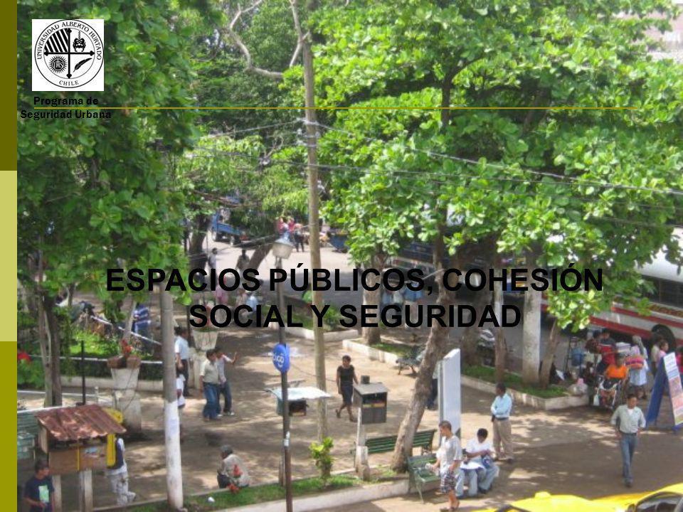 Programa de Seguridad Urbana ESPACIOS PÚBLICOS, COHESIÓN SOCIAL Y SEGURIDAD