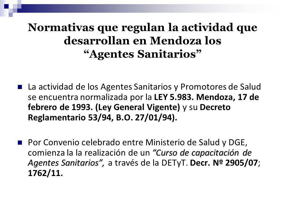 Normativas que regulan la actividad que desarrollan en Mendoza los Agentes Sanitarios La actividad de los Agentes Sanitarios y Promotores de Salud se