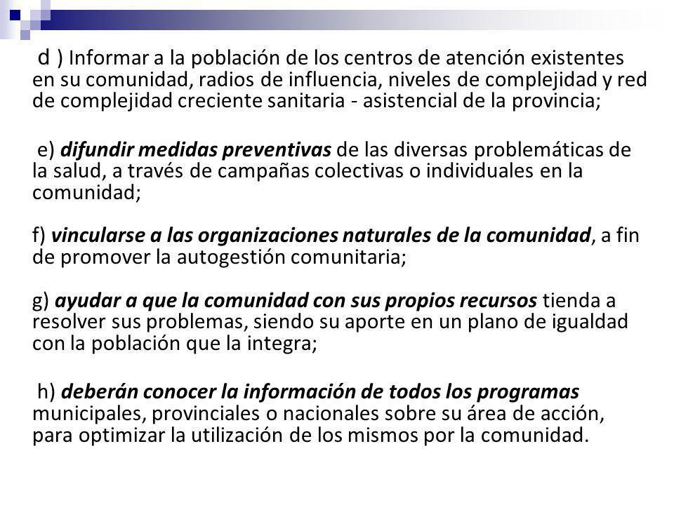 d ) Informar a la población de los centros de atención existentes en su comunidad, radios de influencia, niveles de complejidad y red de complejidad c