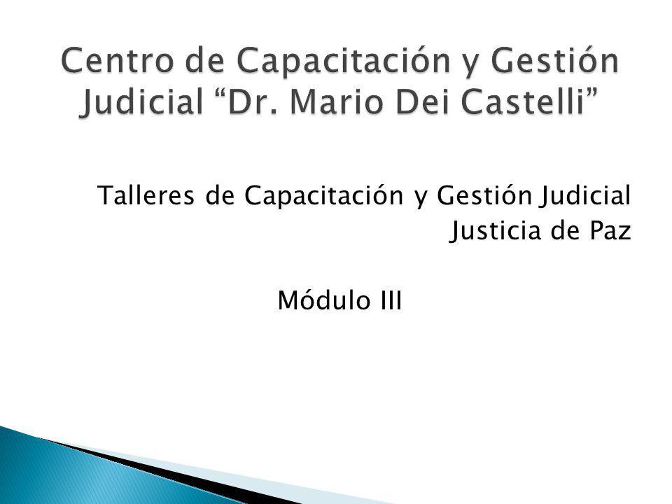 Talleres de Capacitación y Gestión Judicial Justicia de Paz Módulo III