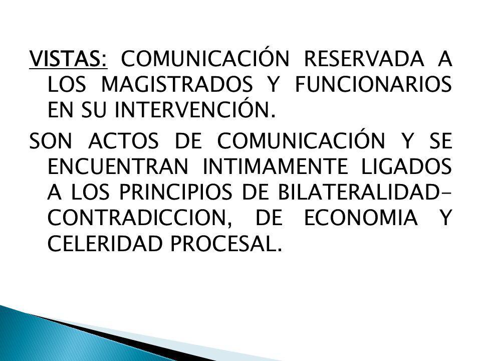 VISTAS: COMUNICACIÓN RESERVADA A LOS MAGISTRADOS Y FUNCIONARIOS EN SU INTERVENCIÓN.