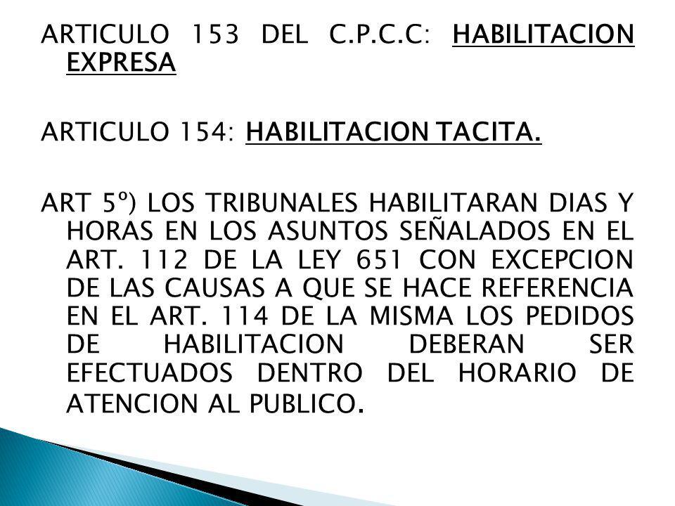 ARTICULO 153 DEL C.P.C.C: HABILITACION EXPRESA ARTICULO 154: HABILITACION TACITA.