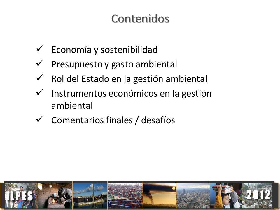 Contenidos Economía y sostenibilidad Presupuesto y gasto ambiental Rol del Estado en la gestión ambiental Instrumentos económicos en la gestión ambien