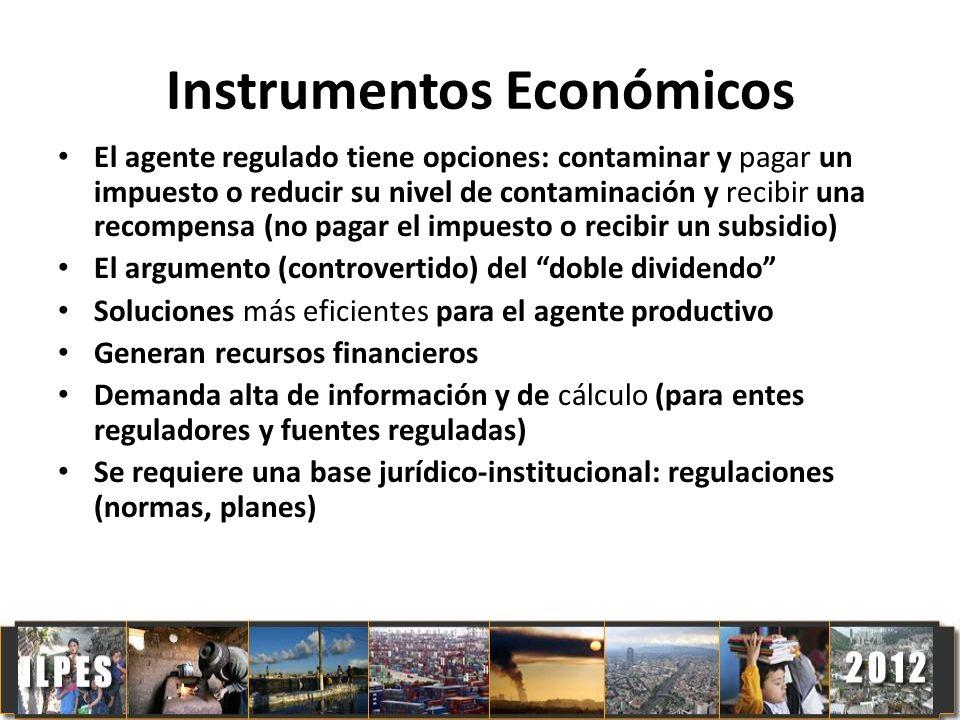 Instrumentos Económicos El agente regulado tiene opciones: contaminar y pagar un impuesto o reducir su nivel de contaminación y recibir una recompensa