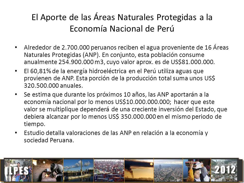 El Aporte de las Áreas Naturales Protegidas a la Economía Nacional de Perú Alrededor de 2.700.000 peruanos reciben el agua proveniente de 16 Áreas Nat